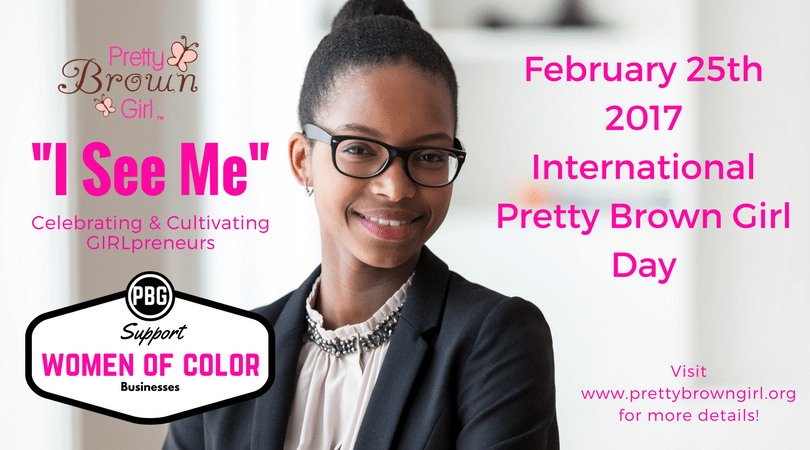 "Mark Your Calendars, Get Ready for ""Pretty Brown Girl Day"", February 25, 2017"